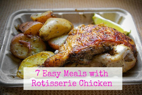 easy meals with rotisserie chicken