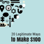 20 Legitimate Ways to Make $100 in a Day