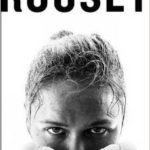 5 Life Lessons I Learned from UFC Champion Ronda Rousey