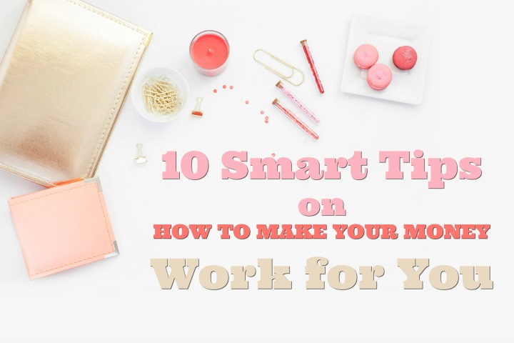 10-smart-tips-on-how-to-make-your-money-work-for-you-cover