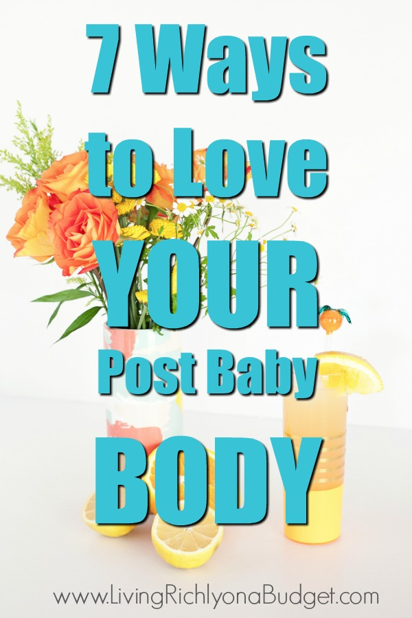 ways to love your post baby body